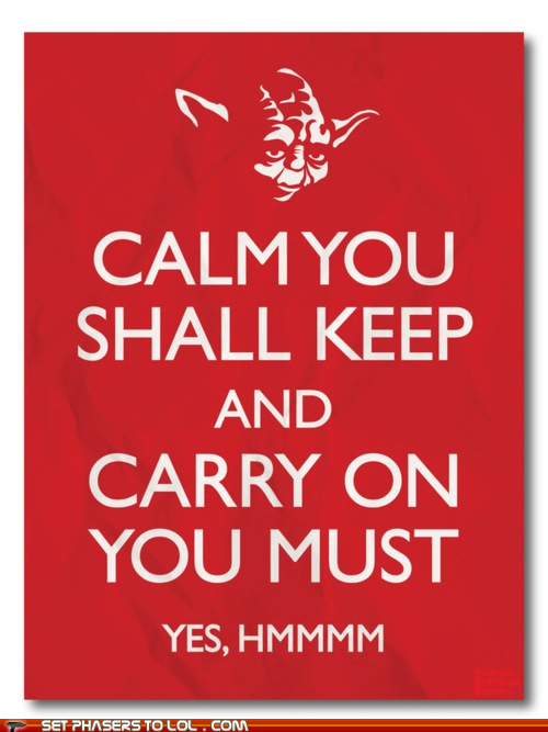 best of the week,keep calm and carry on,poster,star wars,yes,yoda