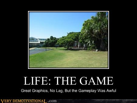 game,hilarious,horrible,life
