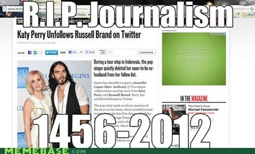 journalism katy perry Memes rip - 5778476800