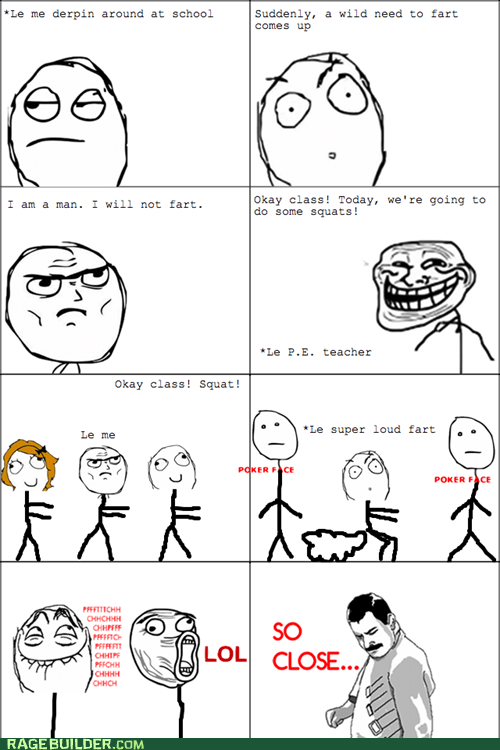 fart Rage Comics so close truancy story - 5779239168