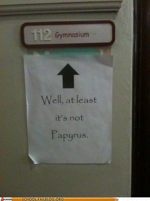 comic sans gymnasium papyrus worst font scenario - 5779301120