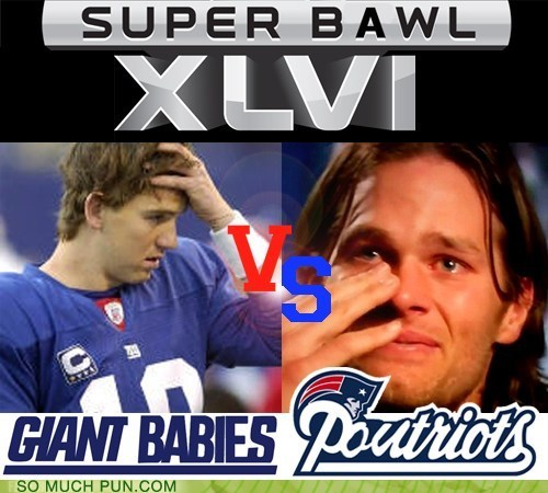 Babies bawl double meaning exploitation football giants Hall of Fame literalism patriots pout prefix Super the Big Game whining - 5779392768