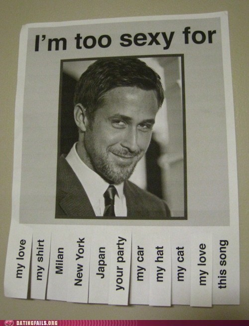 aw yeah dating fails hey girl Ryan Gosling too sexy