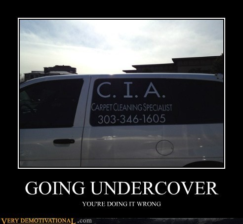 GOING UNDERCOVER YOU'RE DOING IT WRONG