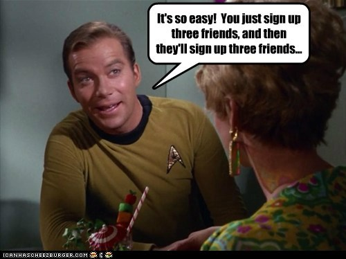 Captain Kirk,easy,friends,pyramid scheme,selling,Shatnerday,Star Trek,William Shatner