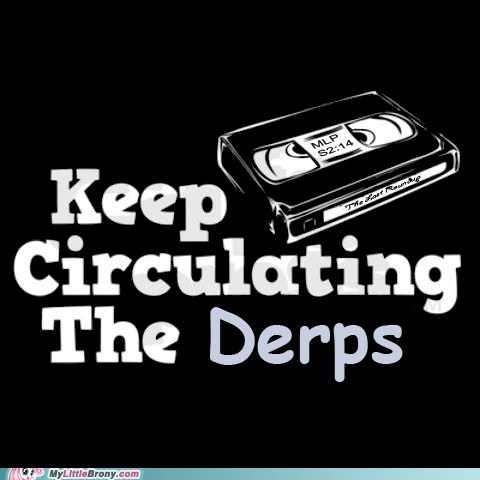 circulating derps meme save derpy spread everywhere the last roundup VHS - 5781839616
