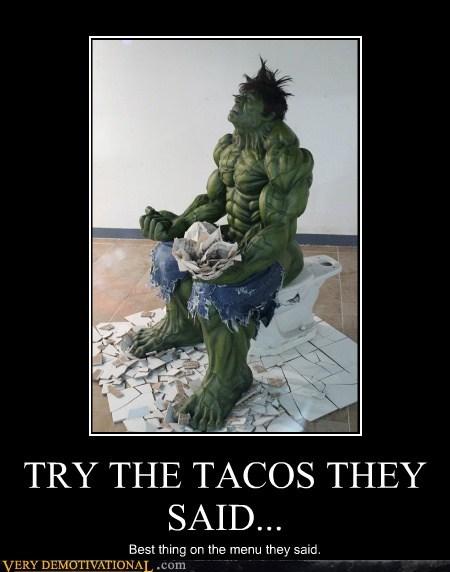 hilarious,hulk,poop time,tacos