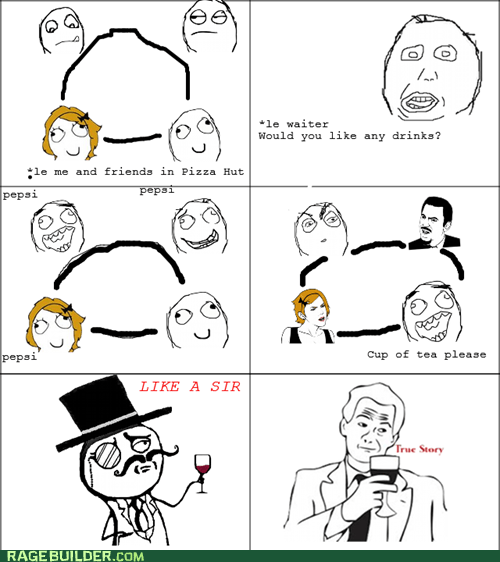 sir Rage Comics tea true story - 5782995200
