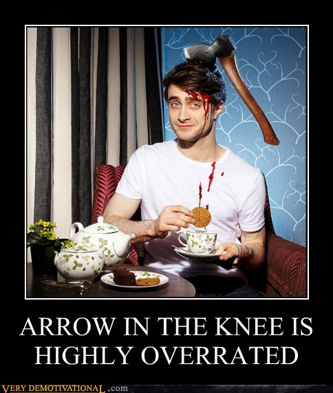 arrow,axe,Daniel Radcliffe,head,hilarious,knee,tea