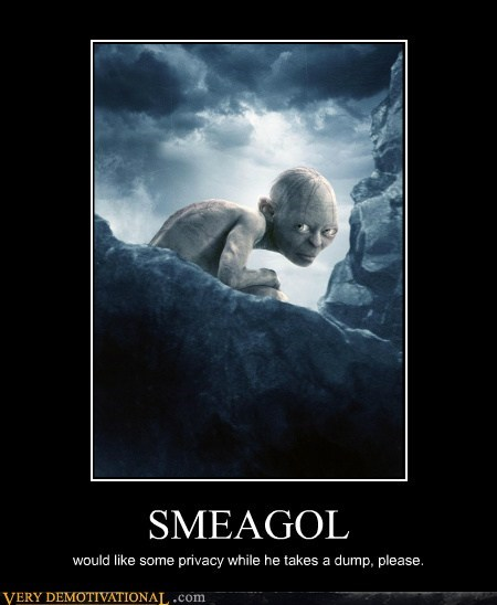 SMEAGOL would like some privacy while he takes a dump, please.