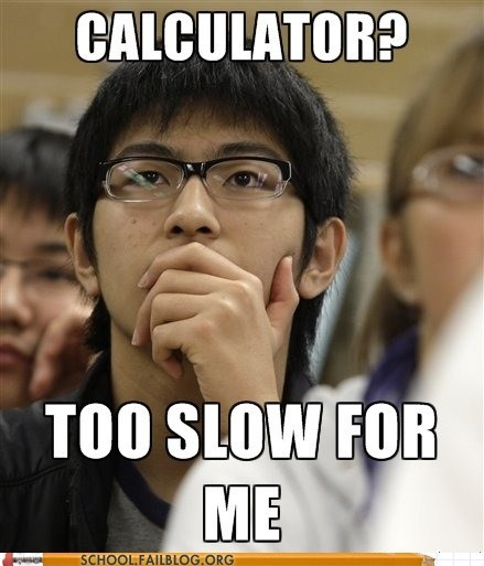 asian asian a calculator freshman too slow typical