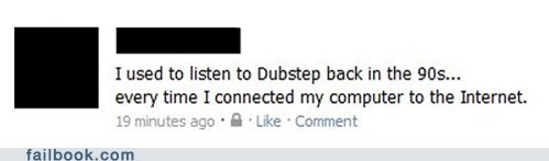 90s dubstep failbook g rated modem