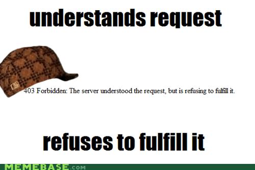 internet refusal request Scumbag Steve server - 5785120768