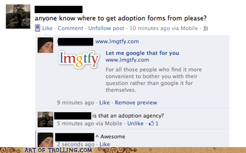 adoption,facebook,LMGTFY,stupid