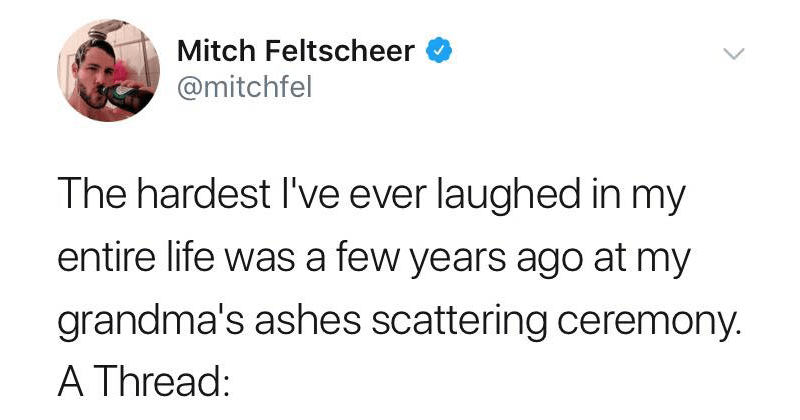 Funny twitter story from Mitch Feltscheer about scattering his grandmother's ashes at a windy beach.