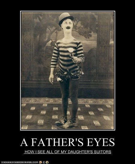 A FATHER'S EYES HOW I SEE ALL OF MY DAUGHTER'S SUITORS