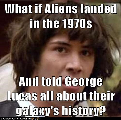 Aliens conspiracy keanu george lucas jar jar binks star wars trolls - 5791585536