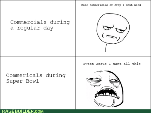 are you kidding me,football,Rage Comics,sooperbowl commercials,sweet jesus have mercy