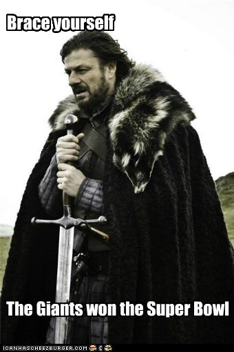 Brace yourself The Giants won the Super Bowl