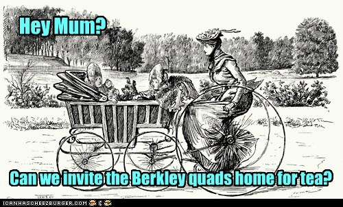 Hey Mum? Can we invite the Berkley quads home for tea?
