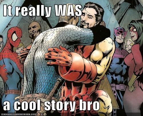 It really WAS a cool story bro