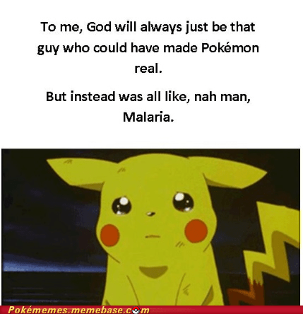 best of week,god,malaria,Memes,nah man,pikachu,Pokémemes,Pokémon