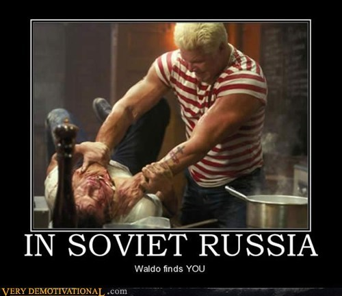 choking hilarious Soviet Russia waldo wtf