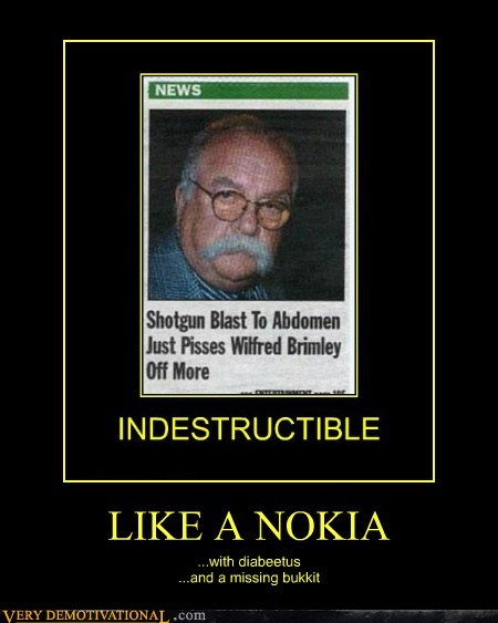 bukkit,diabetes,hilarious,nokia,wilfred brimley