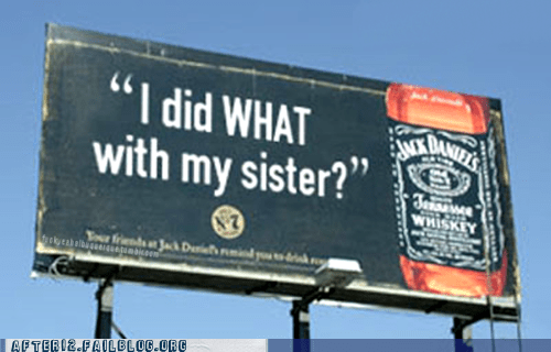 Ad bad decisions billboard incest jack daniels sister whiskey