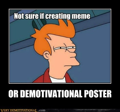 demotivational fry hilarious meme - 5800466432