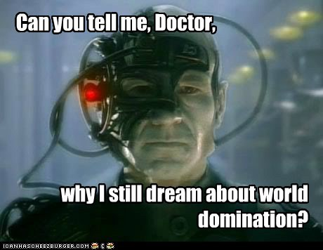 assimilated,borg,Captain Picard,doctor,locutus,patrick stewart,Star Trek,world domination