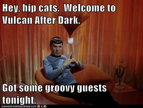 Hey, hip cats. Welcome to Vulcan After Dark. Got some groovy guests tonight.