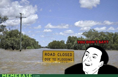 closed,flooding,Rage Comics,road,you dont say