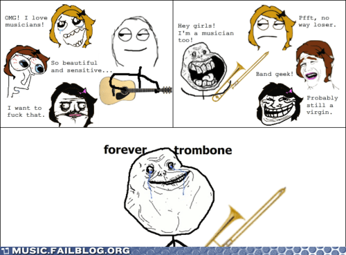 band,Band Geek,comic,dating,forever alone,forever trombone,guitar,Hall of Fame,musician,rage comic,relationships