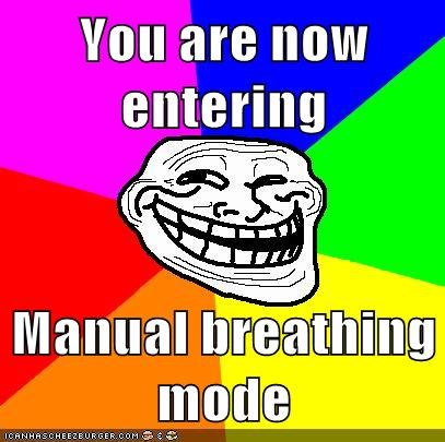 breathing,manual,mode,troll face