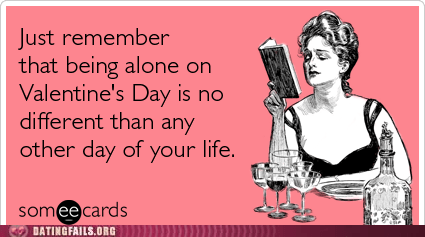 dating ecards forever alone Hall of Fame same status quo Valentines day - 5802392832