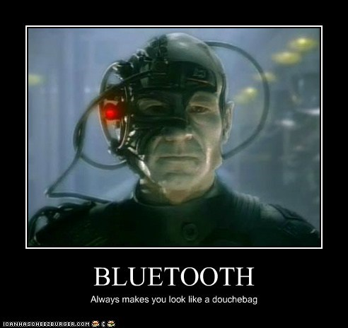 always bluetooth borg Captain Picard douchebag locutus patrick stewart Star Trek - 5802607616