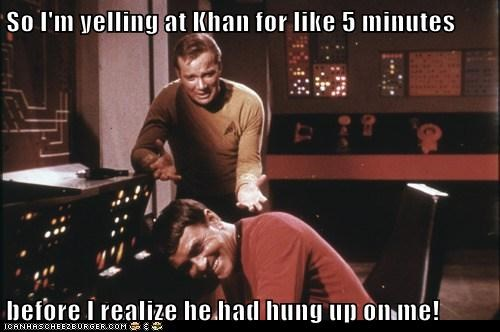 5 minutes,Captain Kirk,hung up,james doohan,khaaaaan,khan,scotty,Shatnerday,Star Trek,William Shatner