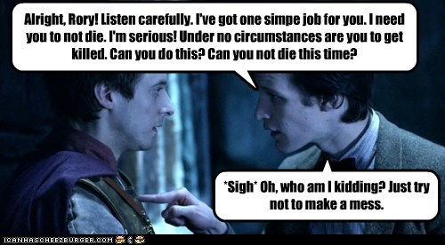 arthur darvill,die,doctor who,Matt Smith,mess,rory williams,the doctor