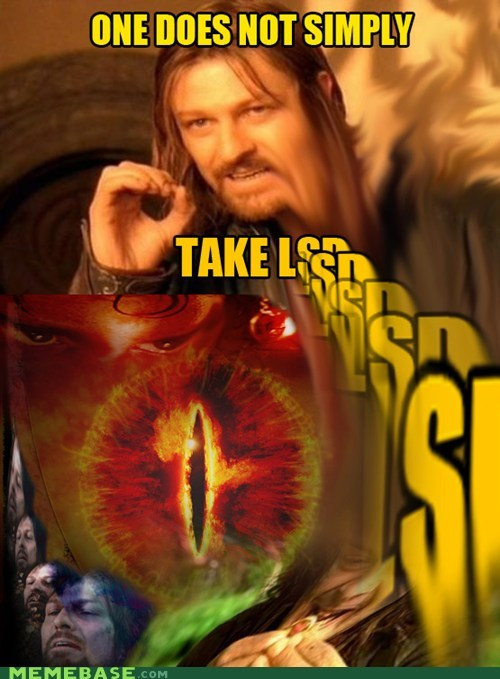 eye Lord of the Rings lsd meta one does not simply sauron - 5804074240