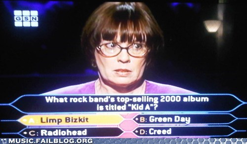 album,game show,Hall of Fame,kid a,limp bizkit,quiz,radiohead,who wants to be a millionaire