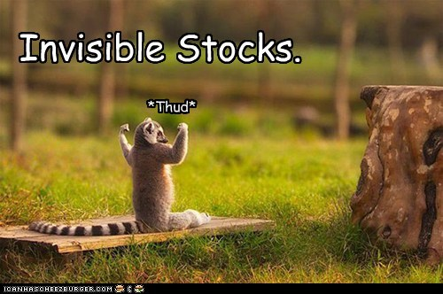 Invisible Stocks. *Thud*