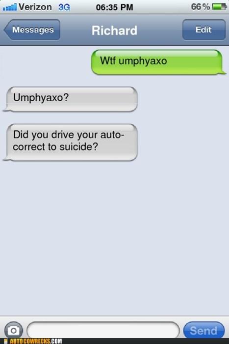 auto correct,umphyaxo,wtf