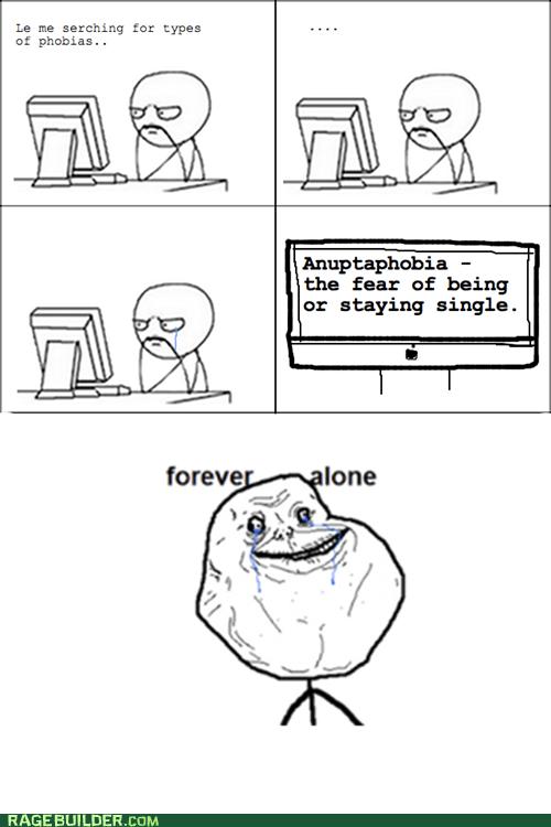 anuptaphobia,forever alone,phobias,Rage Comics