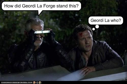 How did Geordi La Forge stand this? Geordi La who?
