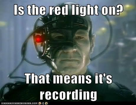 Is the red light on? That means it's recording