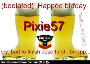 beelated Happee Birfday Pixie57 !!!
