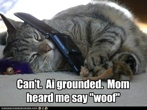 """Can't. Ai grounded. Mom heard me say """"woof"""""""
