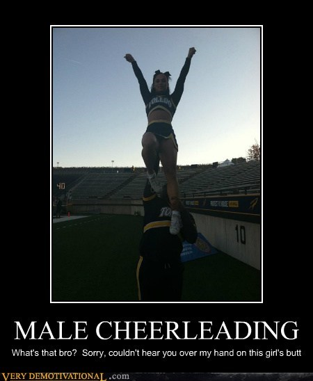 MALE CHEERLEADING What's that bro? Sorry, couldn't hear you over my hand on this girl's butt
