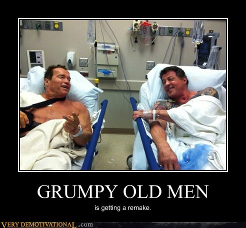 grumpy,old men,schwartzenegger,sly stalone,Terrifying
